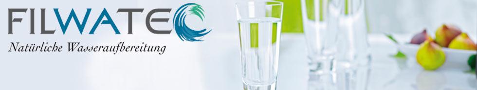 FILWATEC - Natürliche Wasseraufbereitung